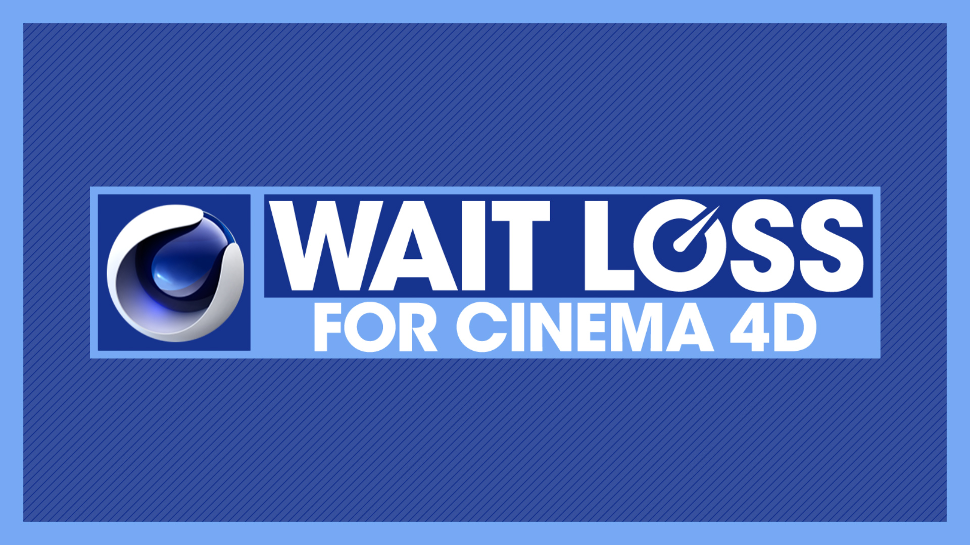Wait Loss for Cinema 4D